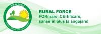 RURAL FORCE – FORmare, CErtificare, șanse în plus la angajare!